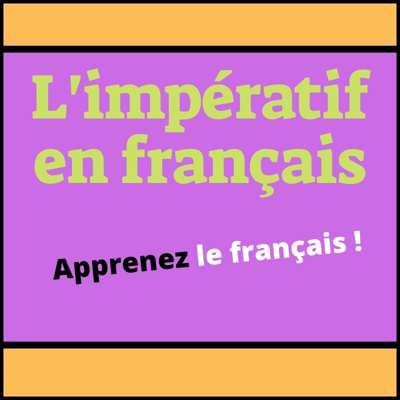 L Imperatif En Francais Regard Sur Le Francais