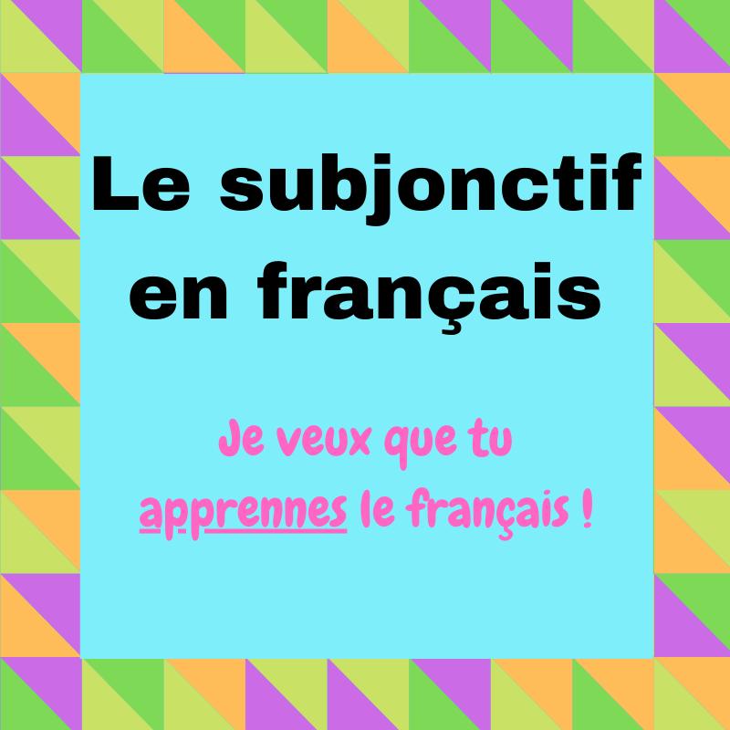Le Subjonctif En Francais Regard Sur Le Francais
