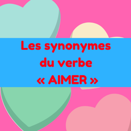 synonymes-du-verbe-c2ab-aimer-c2bb-1